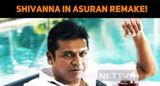 Shivanna To Play In Asuran Remake!