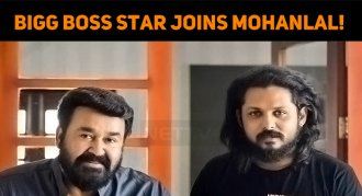 Bigg Boss Star Joins Mohanlal!
