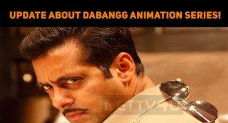 Interesting Update About Dabangg Animation Seri..