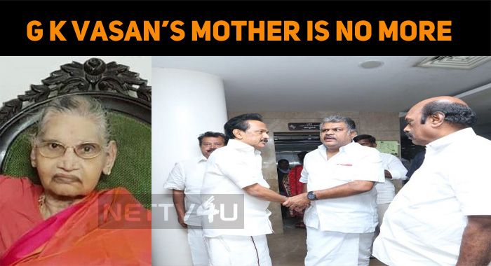 GK Vasan's Mother Is No More! Celebs Express Their Condolences!