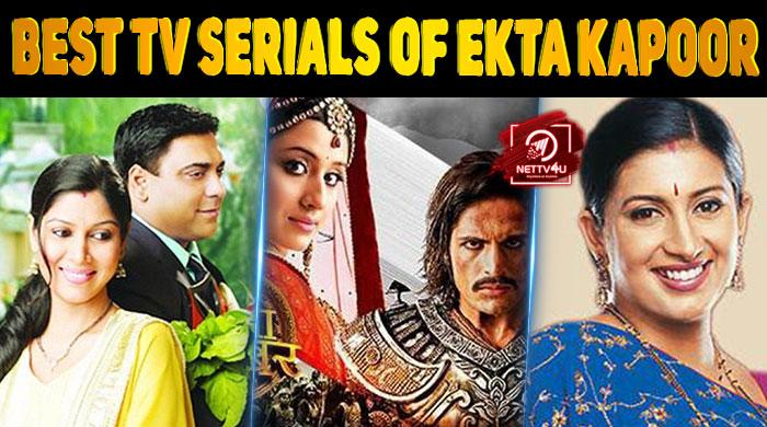 Top 10 Best Tv Serials Of Ekta Kapoor We Grew Up Watching It Latest Articles Nettv4u