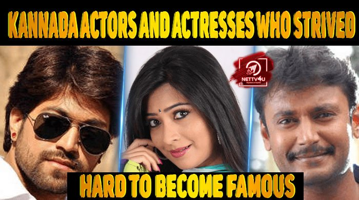 Top Kannada Actors And Actresses Who Strived Hard To Become Famous