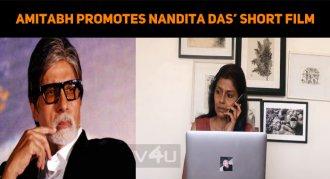 Amitabh Promotes Nandita Das' Short Film – List..