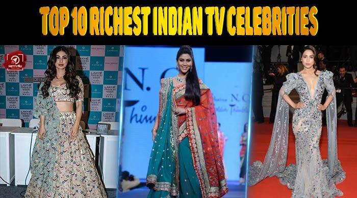 Top 10 Richest Indian Tv Celebrities Latest Articles Nettv4u
