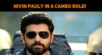 Nivin Pauly To Play A Cameo Role!