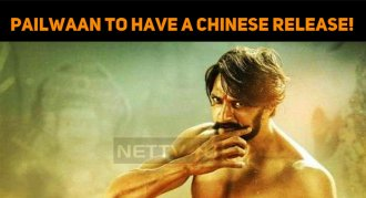 Pailwaan To Have A Chinese Release!