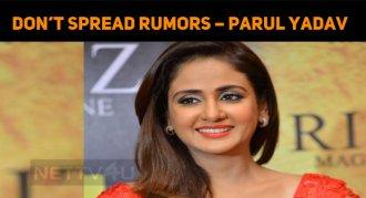 Don't Spread Rumors – Parul Yadav
