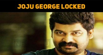 Joju George Locked In Wayanad – The Corona Effe..
