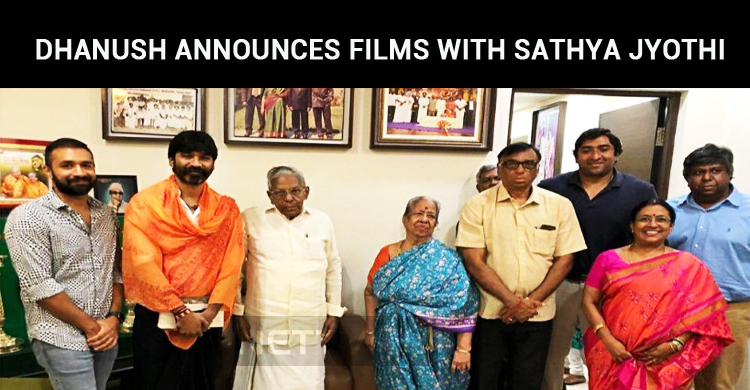 Dhanush Announces His Next Two Films With Sathya Jyothi Films!