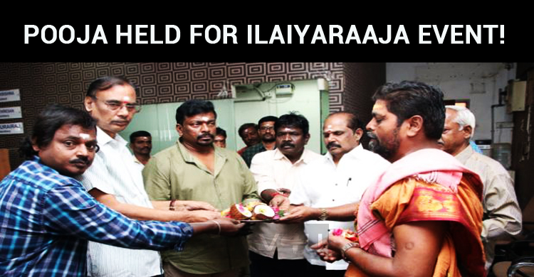 Formal Pooja Held For Ilaiyaraaja Event!