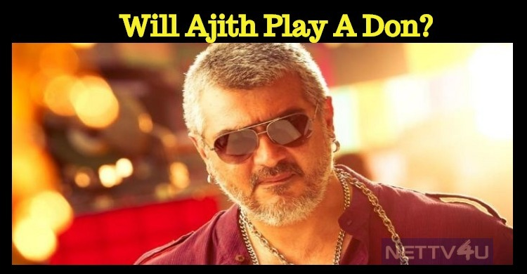 Ajith To Play As A North Madras Don?