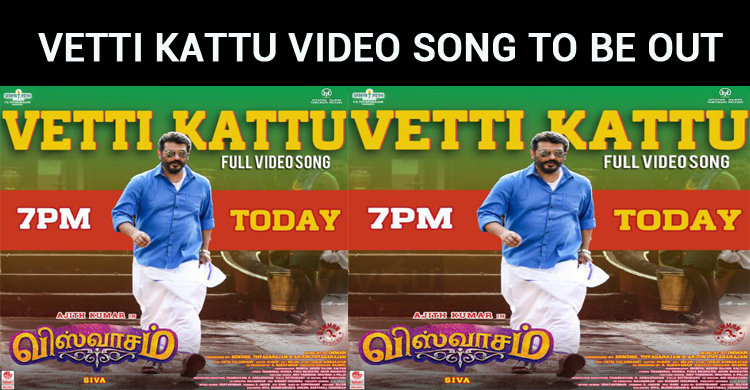 Vetti Kattu Video Song To Be Out Today!