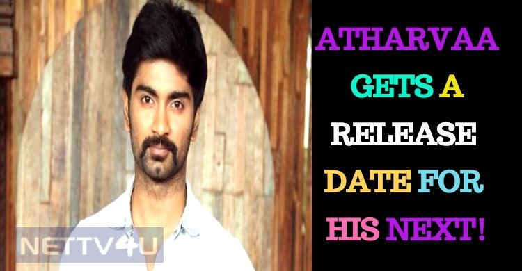 Atharvaa Gets A Release Date For His Next!