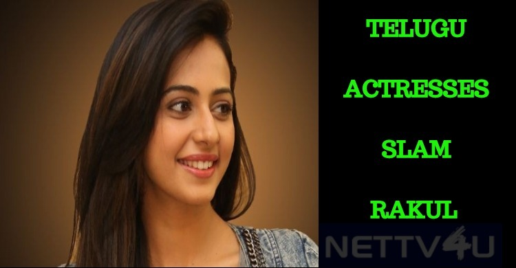 Rakul Preet Singh Receives Opposition From The Telugu Actresses!