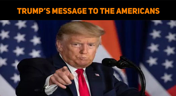Trump's Latest Message To The Americans!