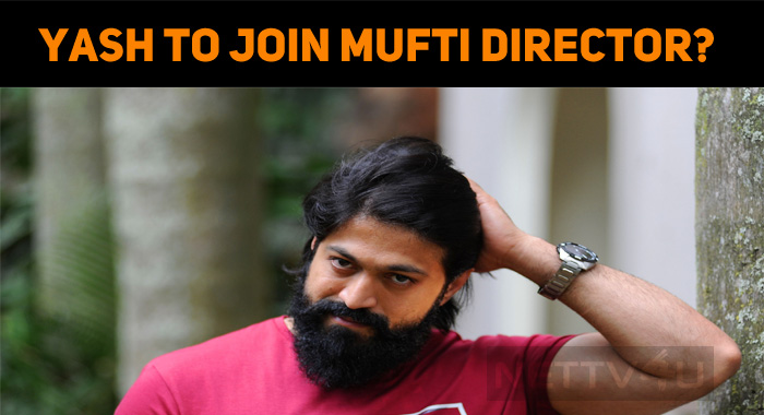 Yash To Join Mufti Director? Do You Know Who Pairs Yash?
