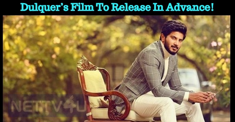 Dulquer's Film To Release In Advance!