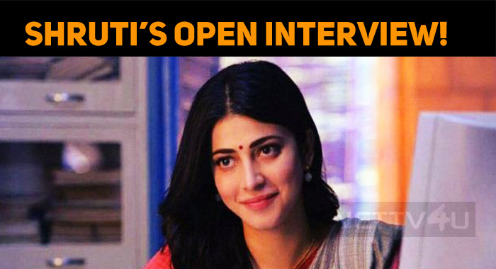 Shruti Haasan's Open Heart Interview!