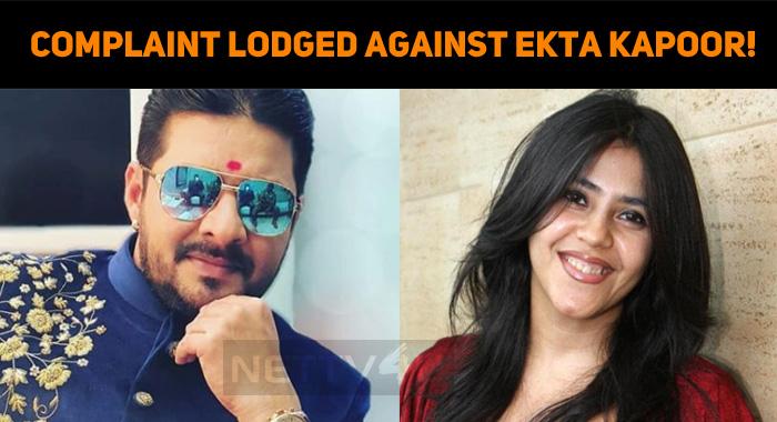 Complaint Lodged Against Ekta Kapoor!