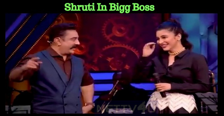 Wow! Shruti Haasan In Bigg Boss!