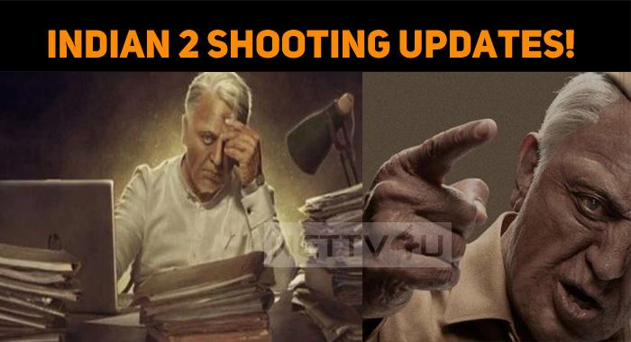 Indian 2 Shooting Updates! The Popular Technician Reveals!