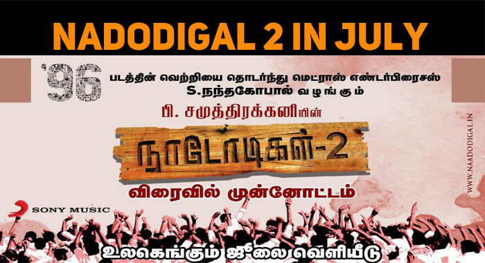 Nadodigal 2 To Hit The Screens In July!