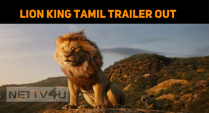 The Lion King Tamil Trailer Is Out! Exciting Voice Overs From Top Celebs!