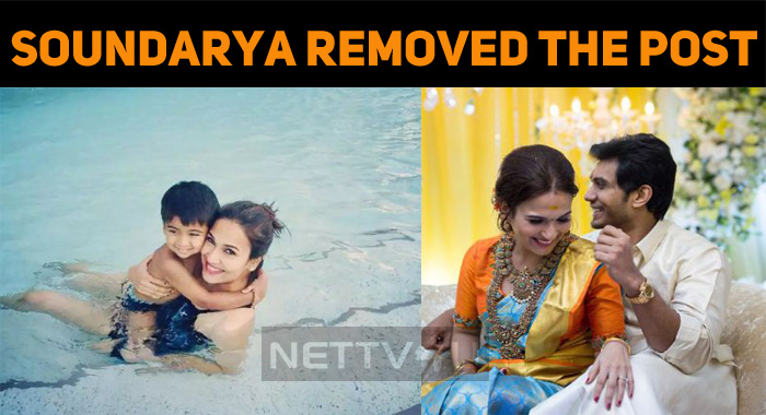 Why Soundarya Rajinikanth Removed The Picture With Her Son?