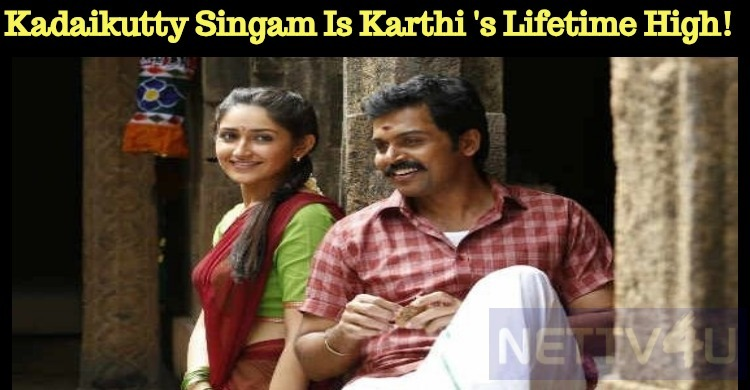 Karthi's Kadaikutty Singam Is His Lifetime High!