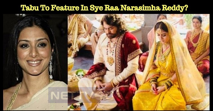 Tabu To Feature In Sye Raa Narasimha Reddy?