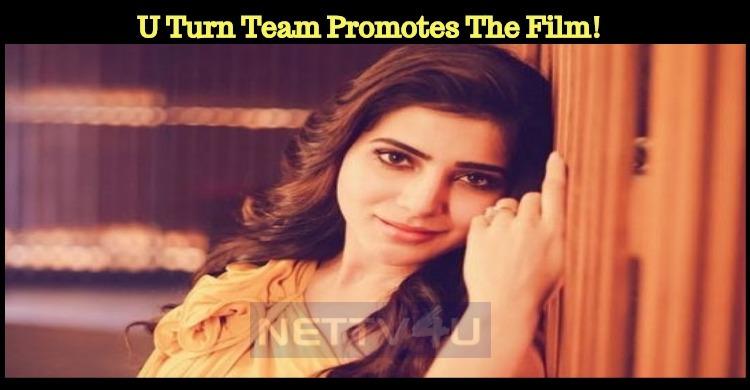 U Turn Team Promotes The Film!