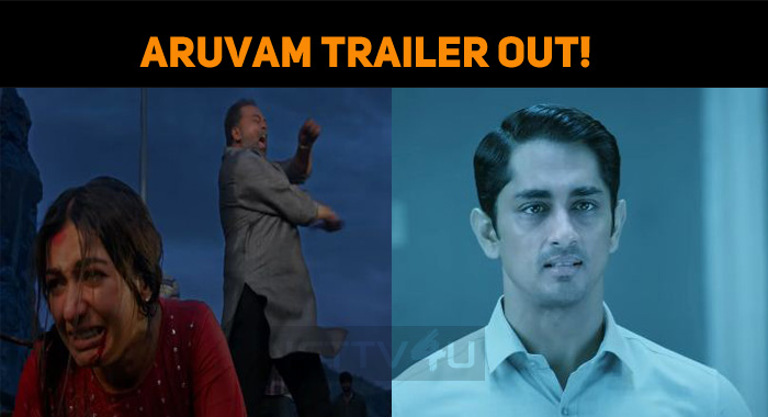 Aruvam Trailer Out! Is It A Horror Thriller Or Social Thriller?
