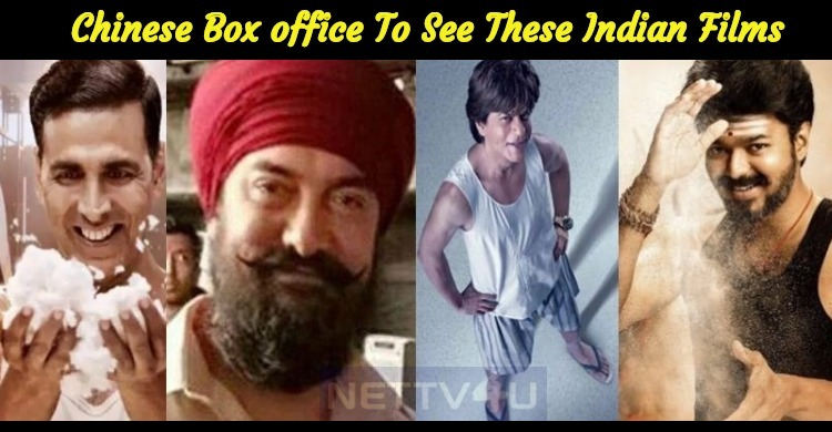 Chinese Box Office To See These Indian Films In..