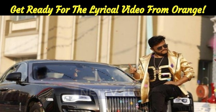 Get Ready To Enjoy The Lyrical Video From Orang..