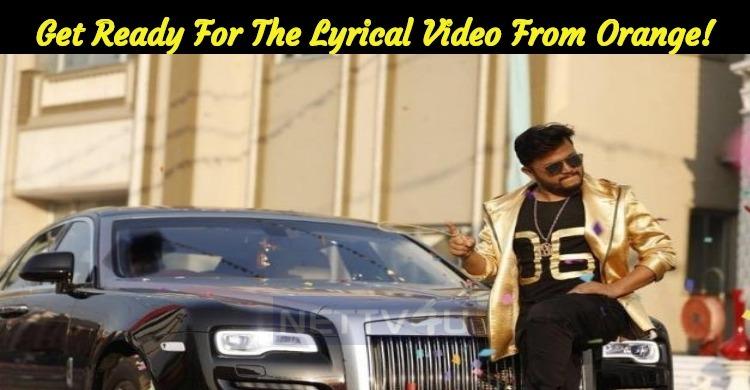 Get Ready To Enjoy The Lyrical Video From Orange!