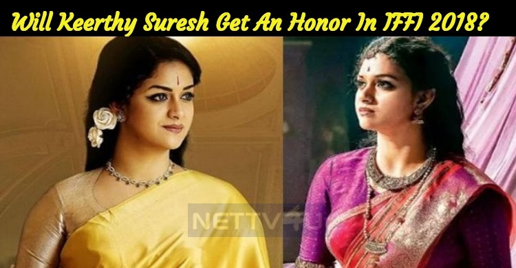 Will Keerthy Suresh Get An Honor In IFFI 2018?