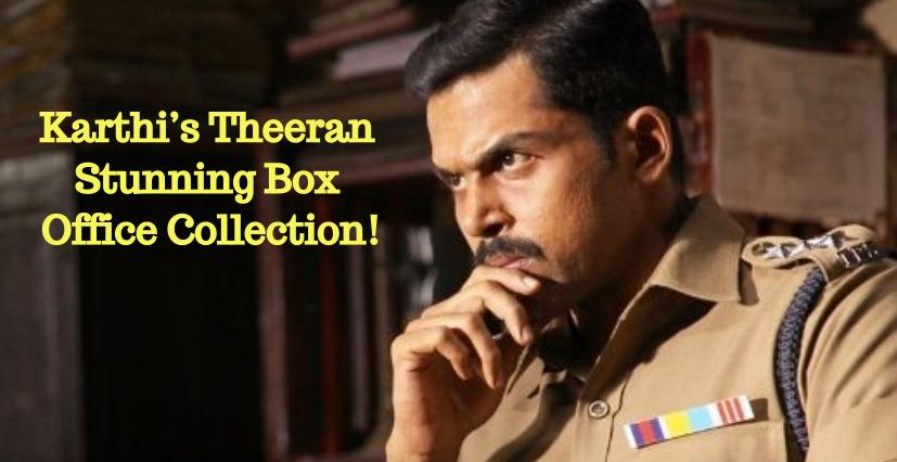 Karthi s theeran stunning box office collection - Box office collection news ...