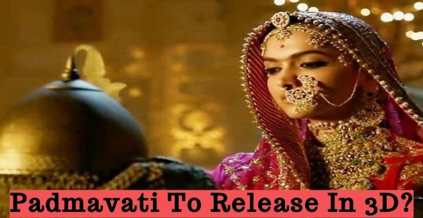 Padmavati To Release In 3D?