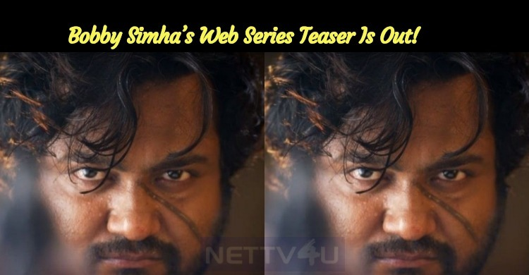 Bobby Simha's Web Series Teaser Is Out!
