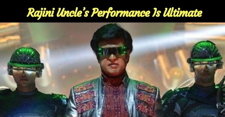 Rajini Uncle's Performance Is Ultimate – 2point0 Gets Appreciation All Over