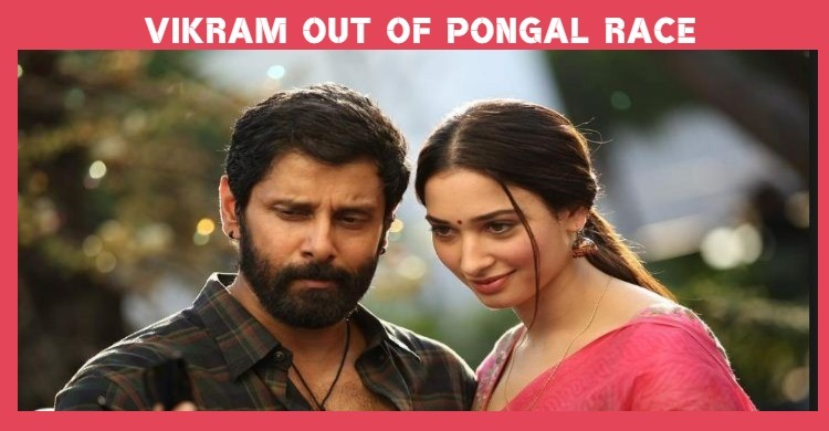 Vikram Not Ready For Pongal!