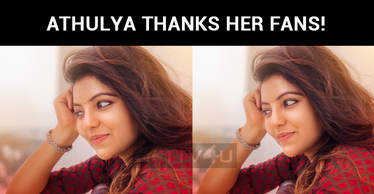 Athulya Thanks Her Fans!