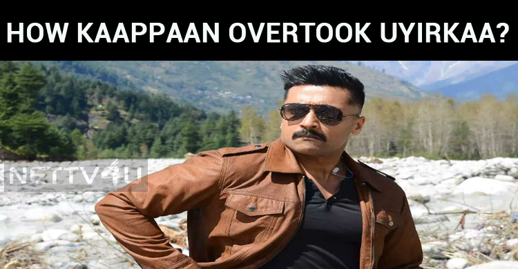 How Kaappaan Overtook Uyirkaa?