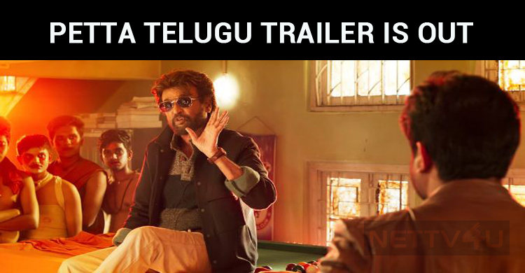 Petta Telugu Trailer Hits The Internet!