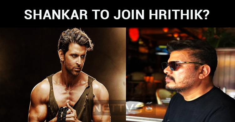 Shankar To Join Hrithik?