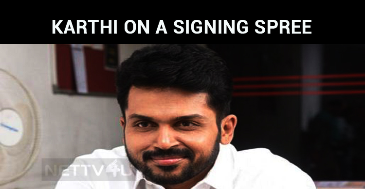 Karthi On A Signing Spree!