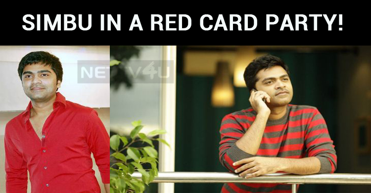 Simbu In A Red Card Party! Park Hyatt Is Crowde..