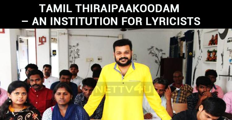 Tamil Thiraipaakoodam – An Institution For Lyri..