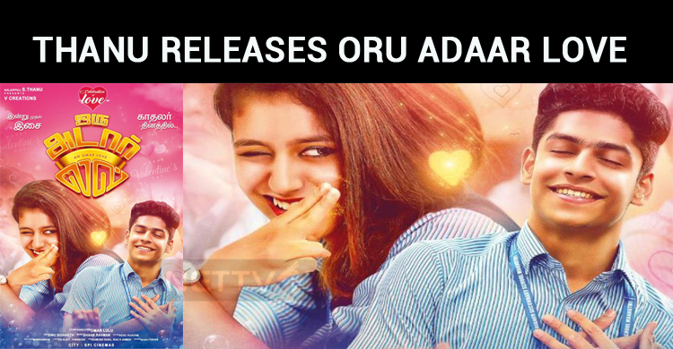 Thanu Releases Oru Adaar Love In Tamil!