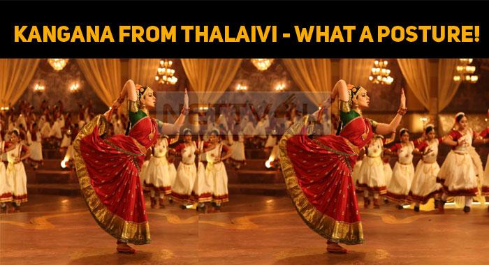 Kangana From Thalaivi - What A Posture!!!